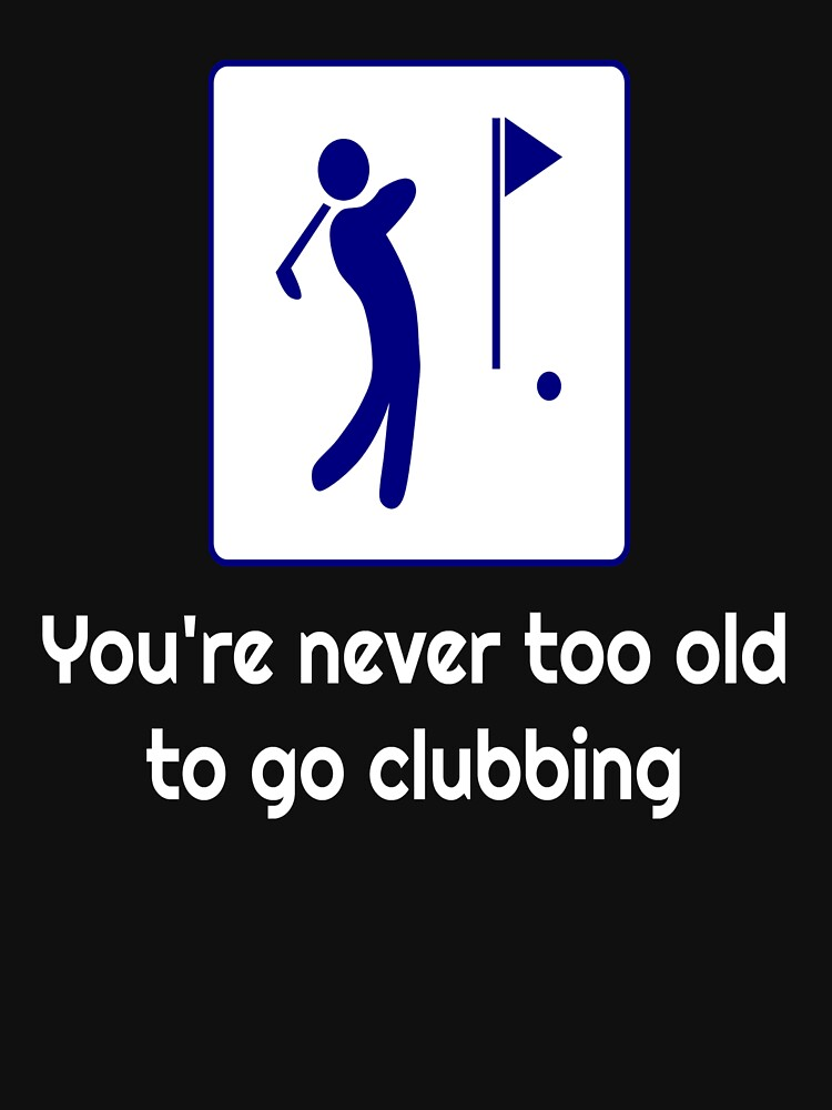 Awesome funny golfing - you're never too old to go clubbing by Discofunkster