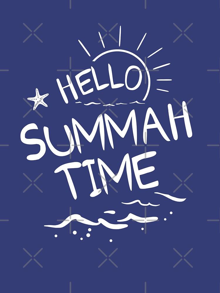 Hello Summah Time by goodtogotees