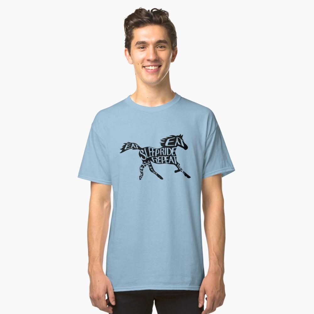 Eat, sleep, ride, repeat, Horses Classic T-Shirt Front