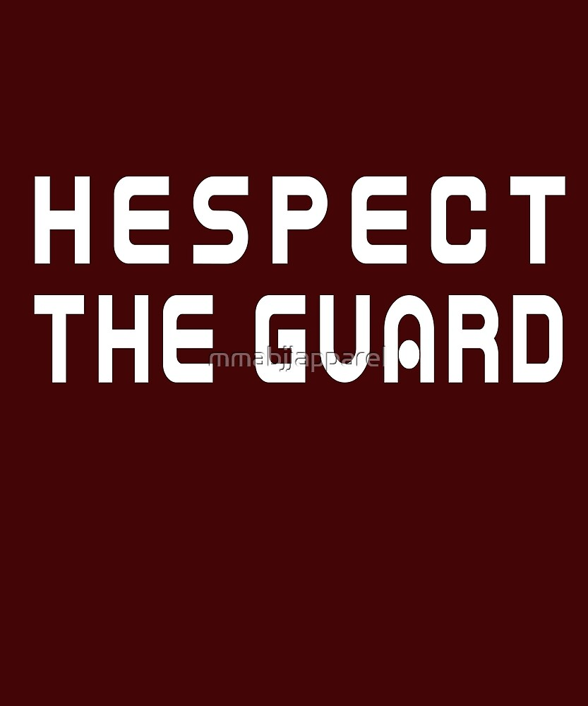 Hespect the Guard by mmabjjapparel