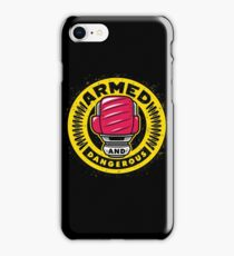 Armed and Dangerous iPhone Case/Skin