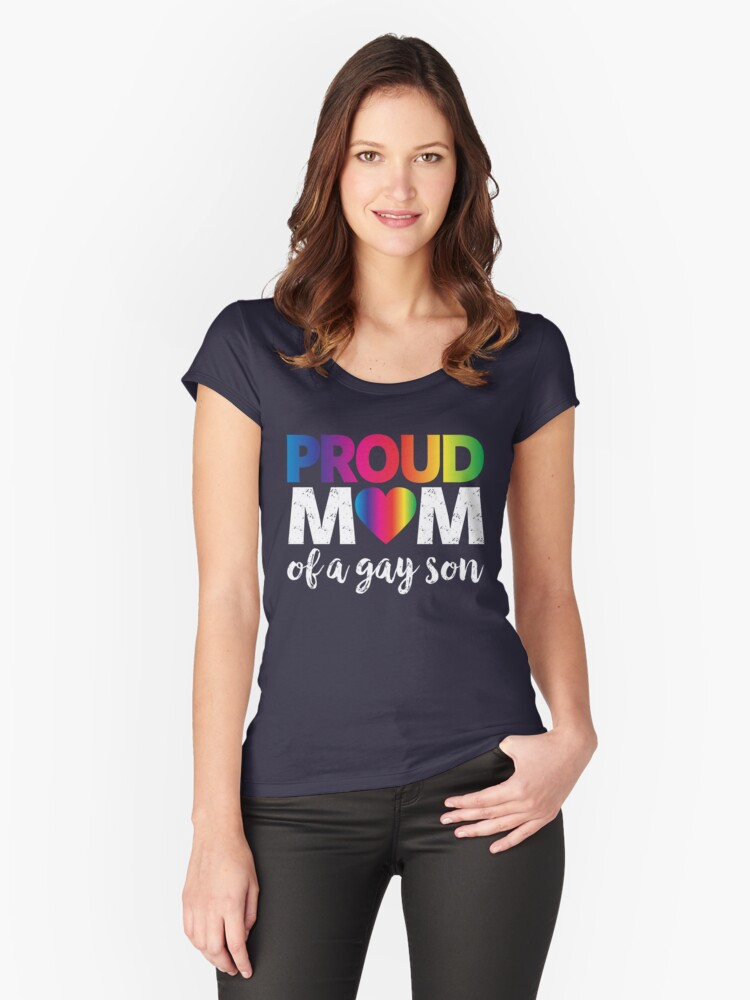 Proud Mom Of A Gay Son T-Shirt LGBT Pride Month Rainbow Flag Gift Women's Fitted Scoop T-Shirt Front