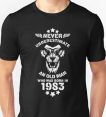 Never Underestimate An Old Man Who Was Born In 1983. Birthday T-Shirt. Unisex T-Shirt