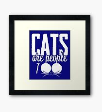 Cats are people too Framed Print