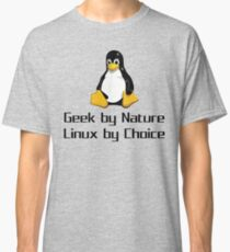Geek By Nature Linux By Choice Nerd T-Shirt Gift Classic T-Shirt