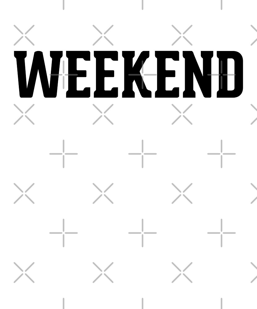 Weekend by dreamhustle