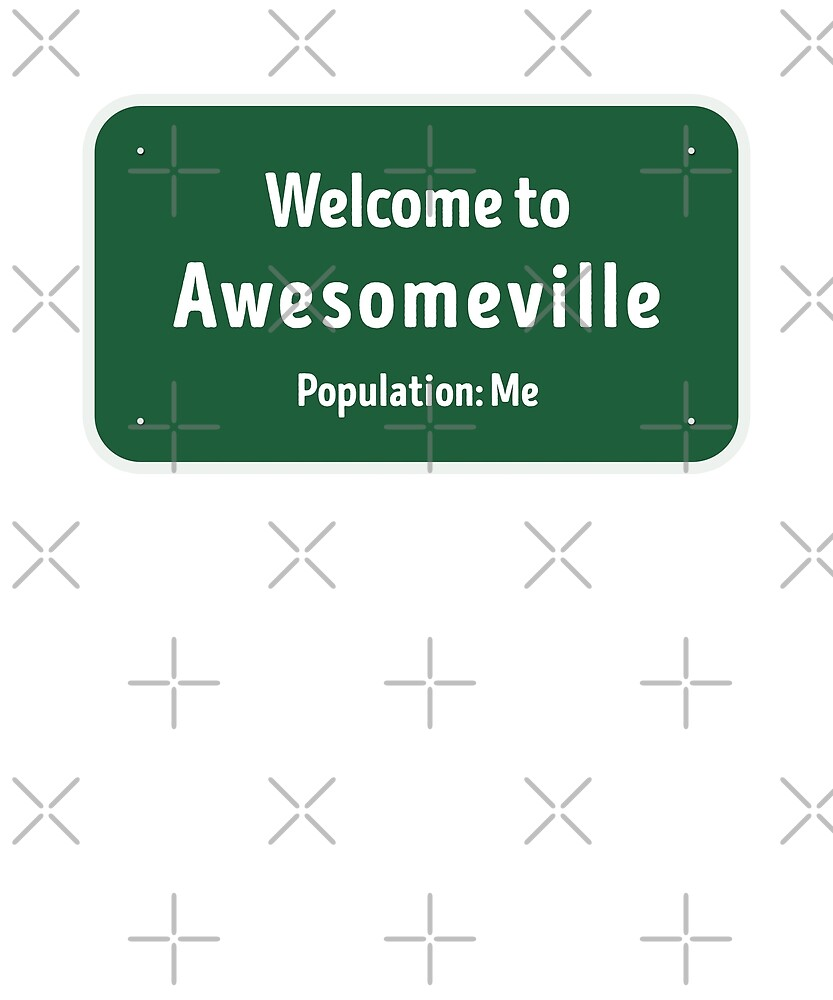Welcome To Awesomeville by dreamhustle