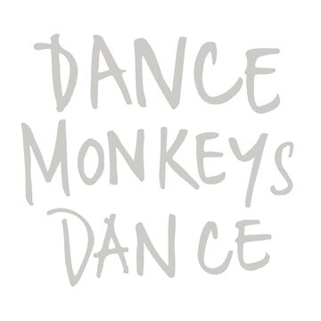 DANCE MONKEYS DANCE by pencilhoarder