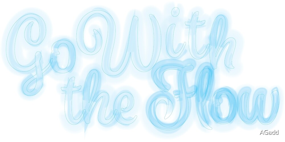Go With the Flow by AGadd