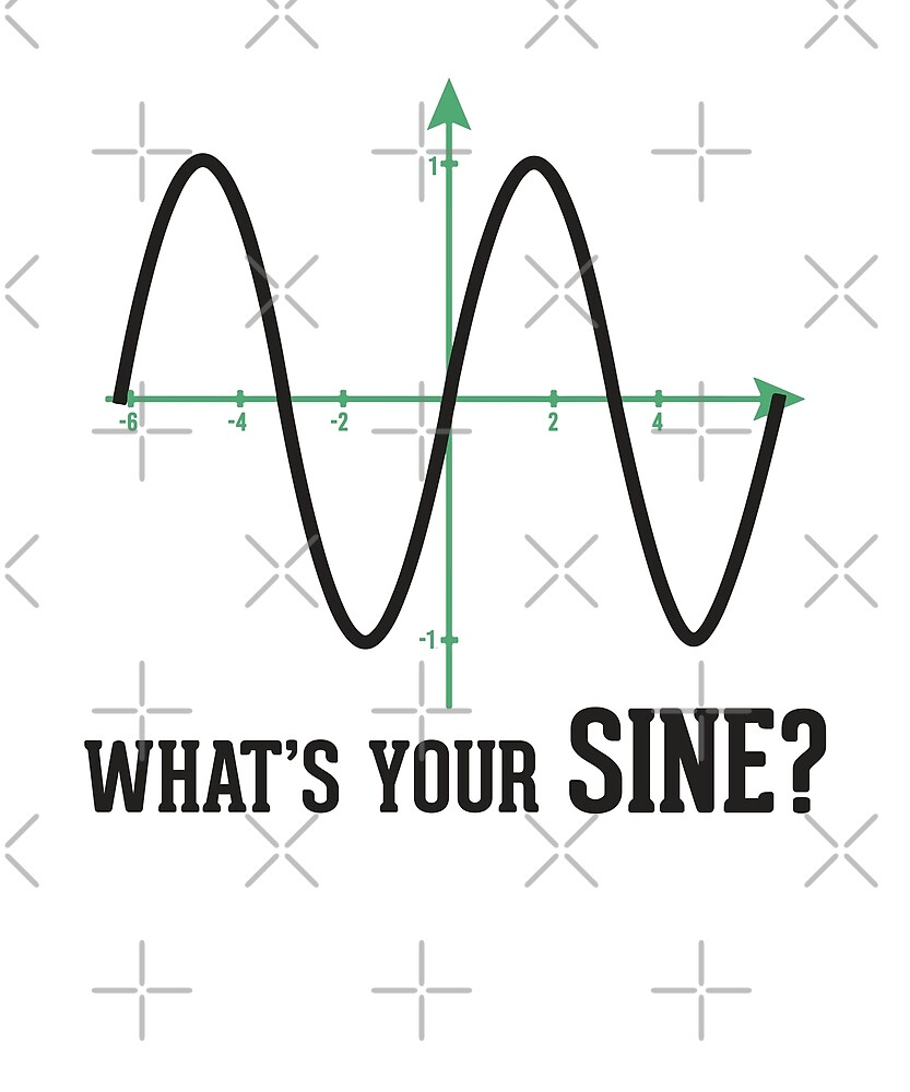 What's Your Sine ? by dreamhustle