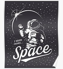 I Need Space Posters | Redbubble