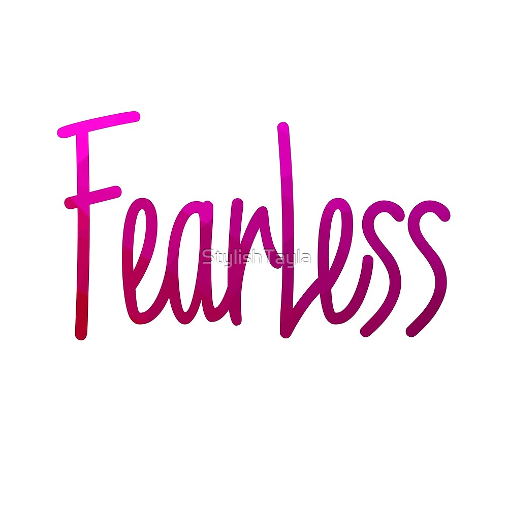 Fearless- Pink by Tayla Williams