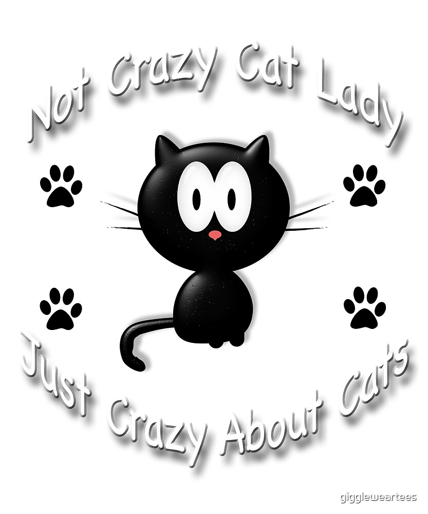 Crazy About Cats by giggleweartees