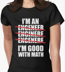 I'm An Engineer - I'm Good At Math Womens Fitted T-Shirt