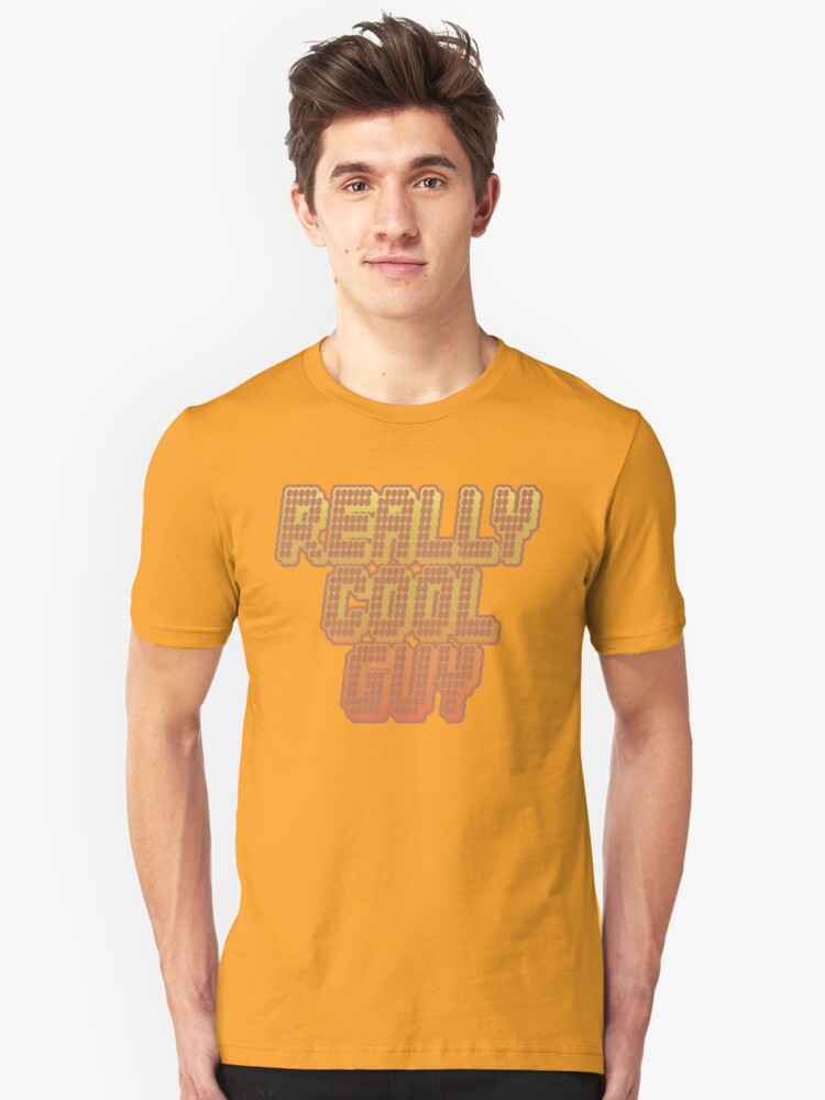 Really Cool Guy Unisex T-Shirt Front