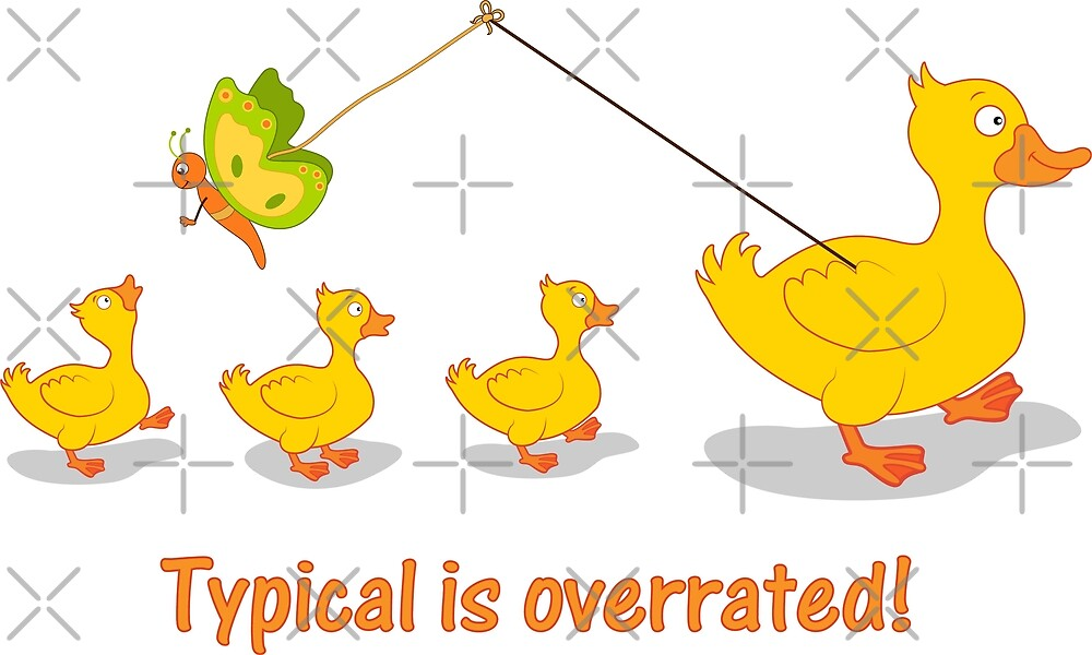 Typical is overrated by Cutieful Critters