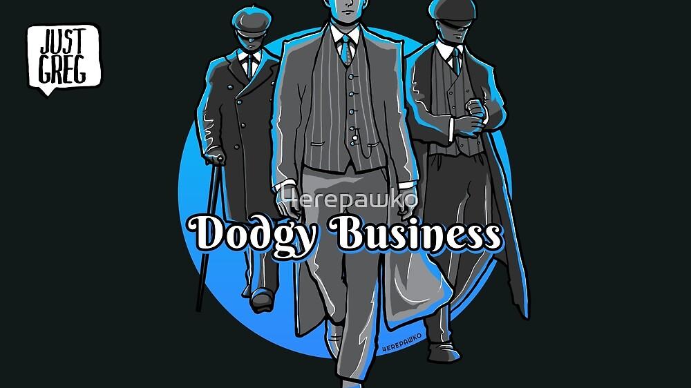 Just Greg Dodgy Business Artwork by 4erepawko