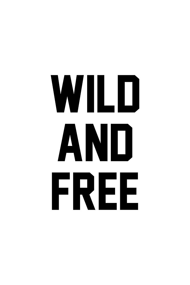 Wild and Free by Bethany Young
