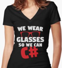 We Wear Glasses So We Can C# Women's Fitted V-Neck T-Shirt