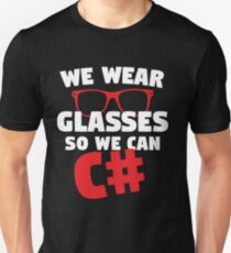 We Wear Glasses So We Can C# Unisex T-Shirt