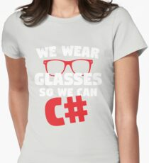We Wear Glasses So We Can C# Womens Fitted T-Shirt