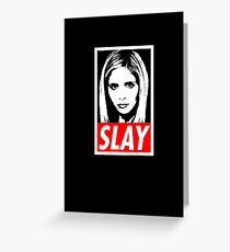 Slay Greeting Card