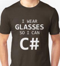 I Wear Glasses So I Can C# Unisex T-Shirt