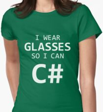 I Wear Glasses So I Can C# Womens Fitted T-Shirt