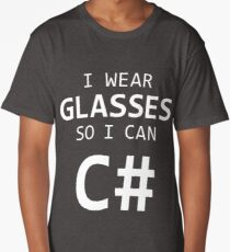 I Wear Glasses So I Can C# Long T-Shirt