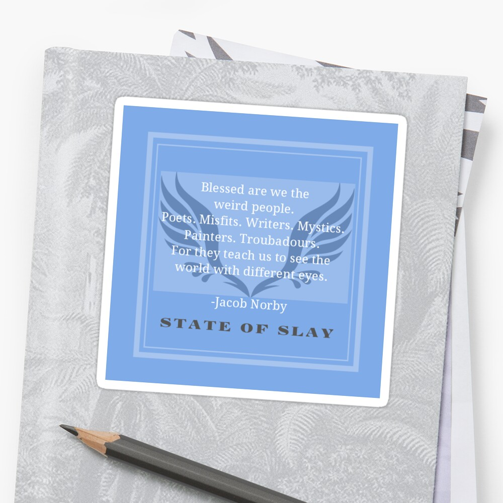 State Of Slay Quote Series Blessed Are We The Weird People