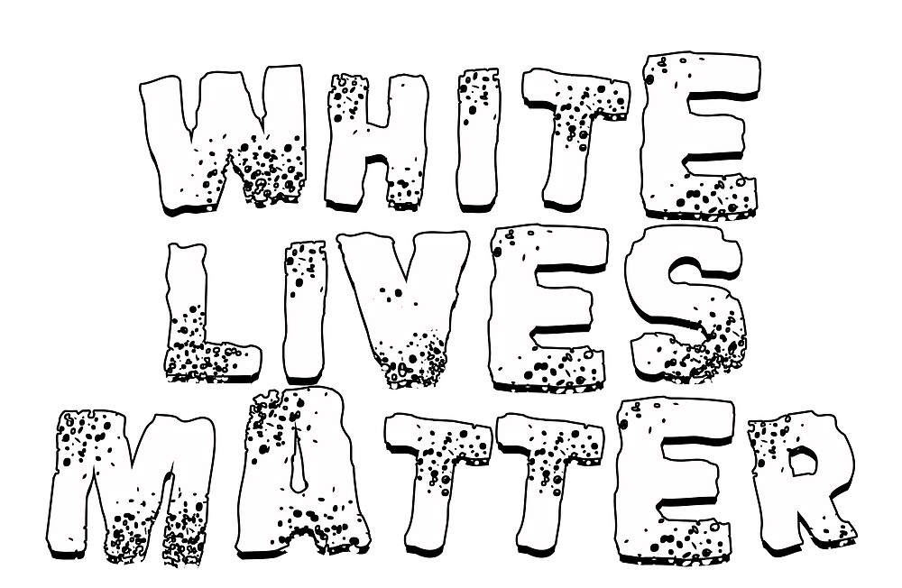 white lives matter by jonkhaynes