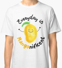 Everyday is Mango nificent - Punny Garden Classic T-Shirt