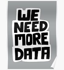 We need more data Poster