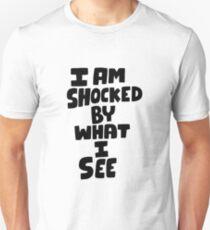 I am shocked Unisex T-Shirt