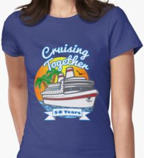 Cruising Together 50 Year Celebration Cruise T Shirt Tshirt Womens Fitted T-Shirt