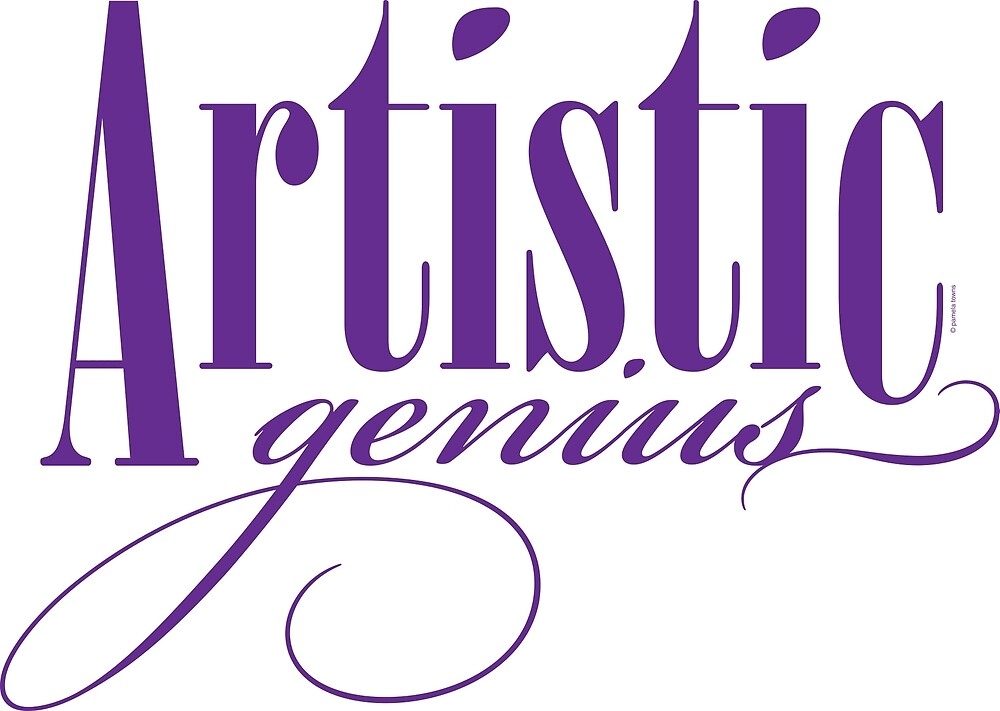 Artistic Genius by Pamela Towns