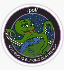 /pol/ Nothing Is Beyond Our Reach Sticker