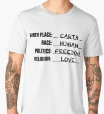 Birthplace: Earth | Race: Human | Politics: Freedom | Religion: Love Men's Premium T-Shirt