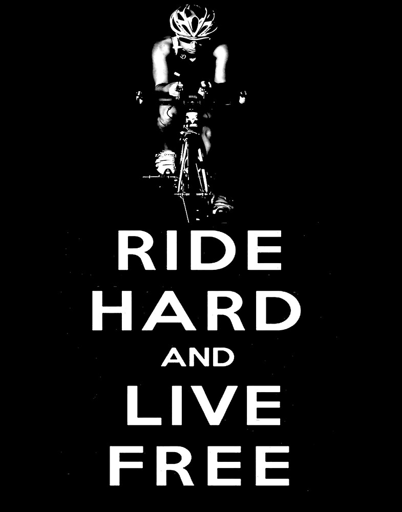 RIDE HARD LIVE FREE CYCLE RACING PRINT by posterbobs