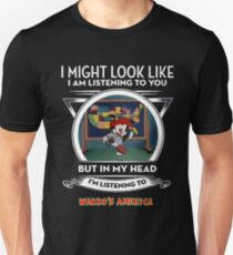 I Might Look Like I'm Listening To You... (Wakko's America) Unisex T-Shirt