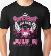 Queens Are Born On July 19 Unisex T-Shirt