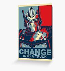 Optimus Prime - Change Greeting Card