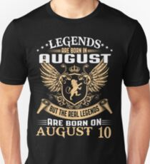 Legends Are Born On August 10 Unisex T-Shirt