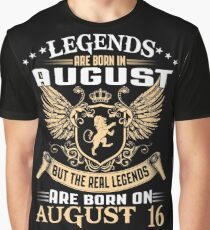Legends Are Born On August 16 Graphic T-Shirt