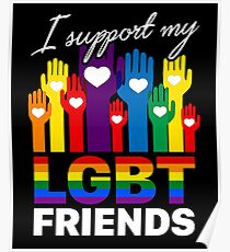 I Support My LGBT Friends Loyalty T Shirt Poster