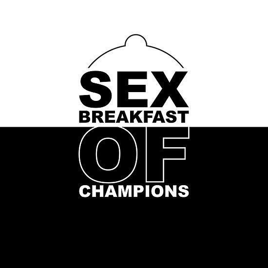 Sex breakfast of... Love & Sex Inspirational Quote by MOSAICART