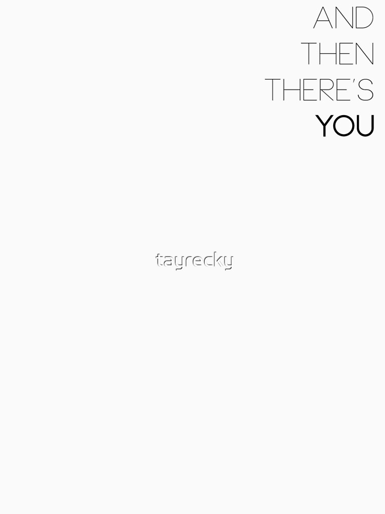 And Then There's You by tayrecky