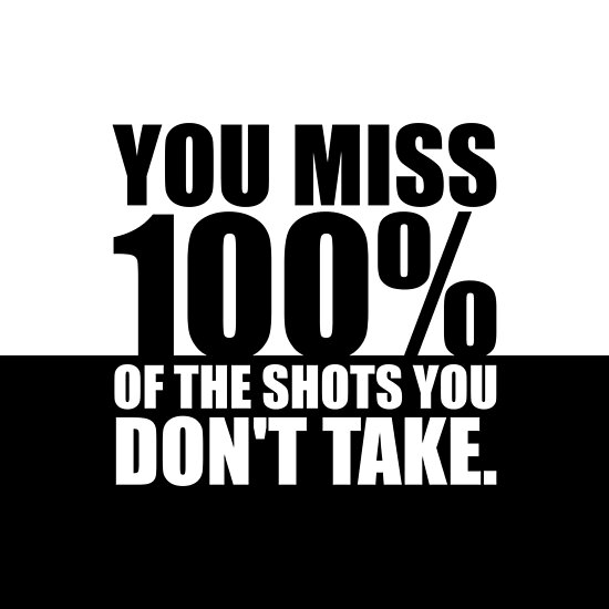 You miss 100%... Life Inspirational Quote by MOSAICART