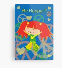 Happy Meitlis - Be Happy !!! Metallbild