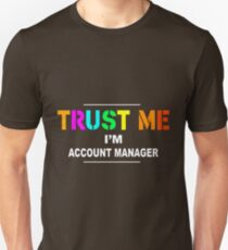 ACCOUNT MANAGER TRUST ME Unisex T-Shirt